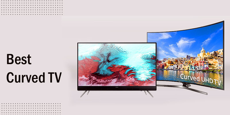 Best Curved TV
