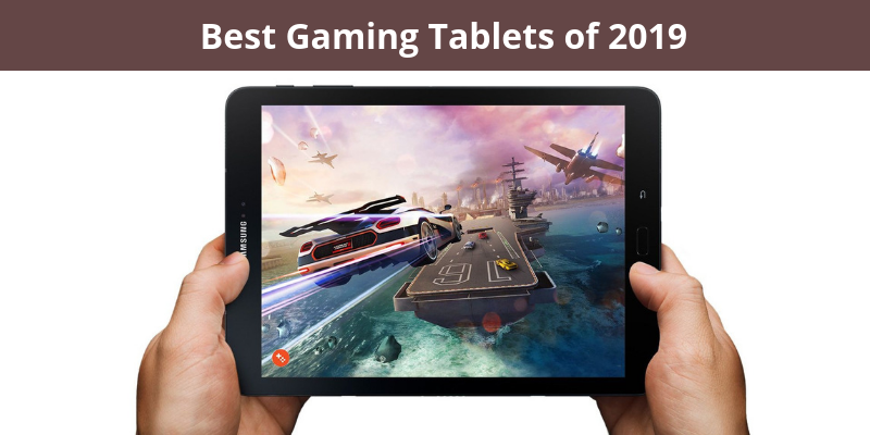 Best Gaming Tablets of 2019