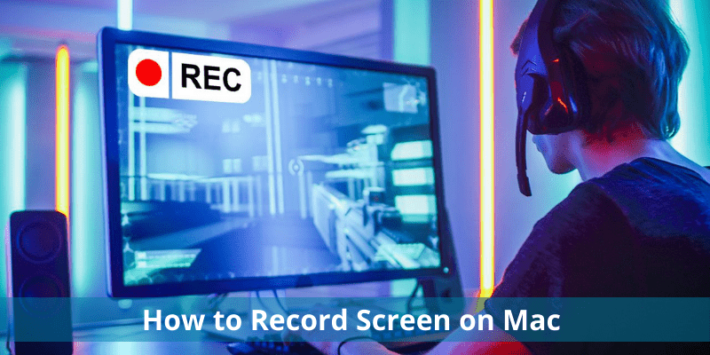 How to Record Screen on Mac