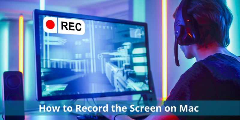 How to Record the Screen on Mac