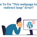"""How To Fix """"This webpage has a redirect loop"""" Error? (ERR_TOO_MANY_REDIRECTS)"""