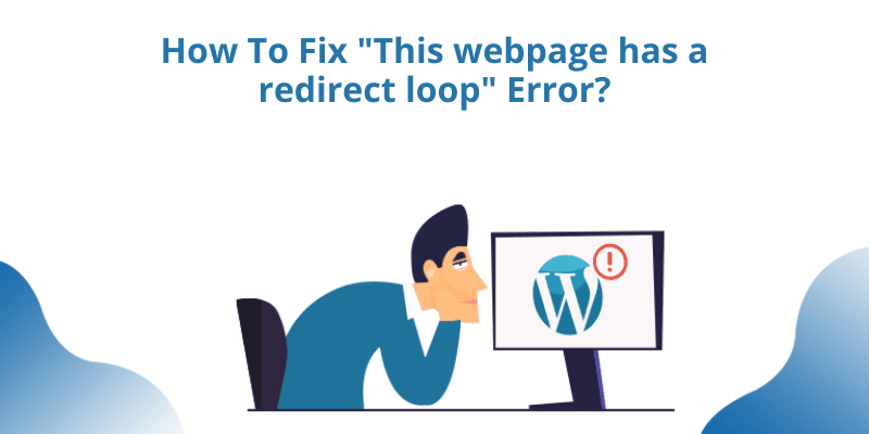 How To Fix _This webpage has a redirect loop_ Error