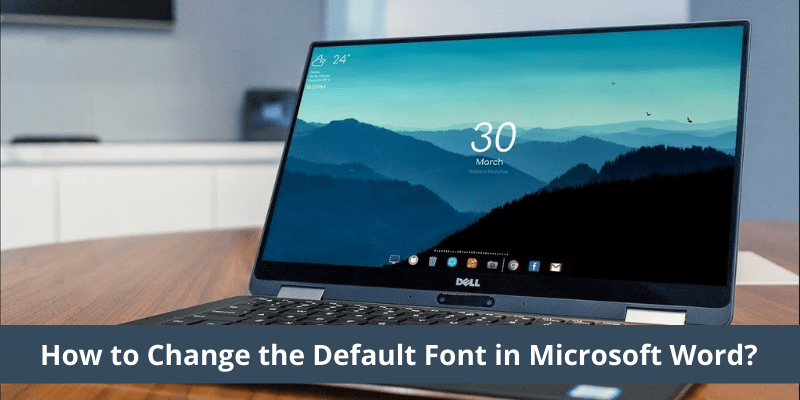How to Change the Default Font in Microsoft Word_