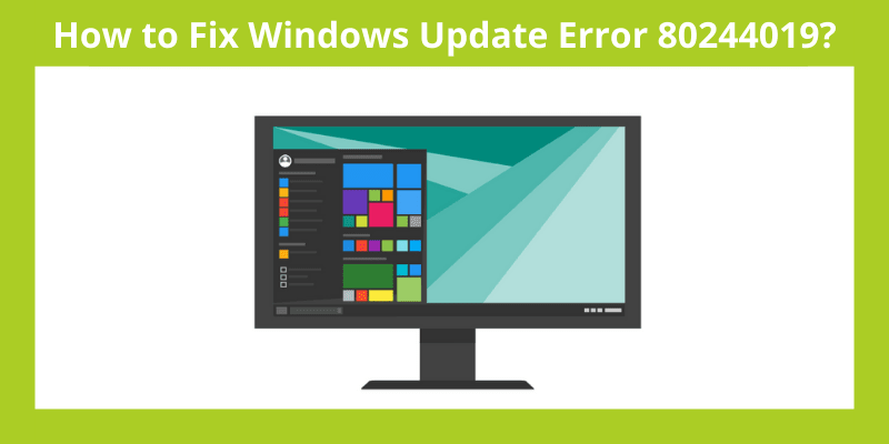 How to Fix Windows Update Error 80244019_
