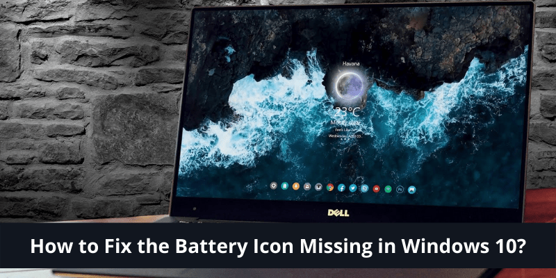 How to Fix the Battery Icon Missing in Windows 10_