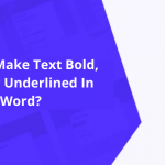 How to Make Text Bold, Italic Or Underlined In Word?