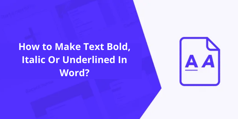 How to Make Text Bold, Italic Or Underlined In Word_