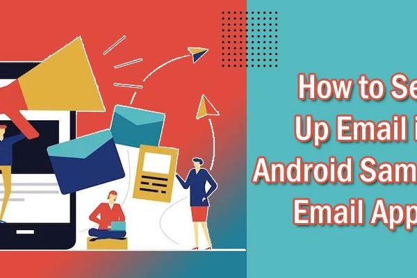 How to Set Up Email in Android Samsung Email App
