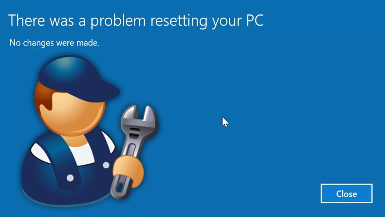 There Was A Problem Resetting Your PC Error On Windows 10