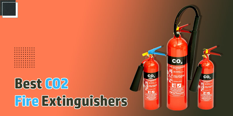 Best CO2 Fire Extinguishers