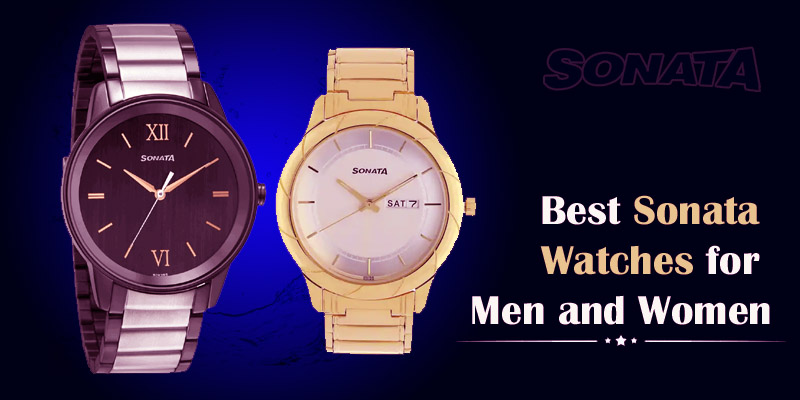 Best Sonata Watches for Men and Women